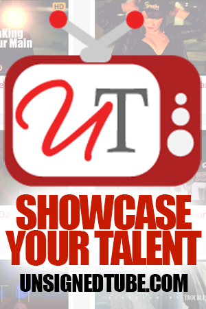 UnsignedTube.com Showcase Your Talent